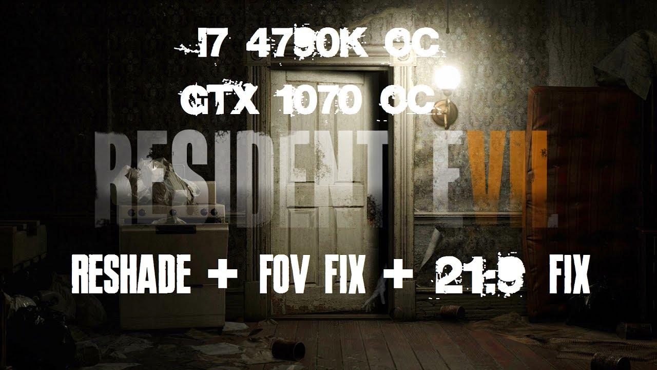 Resident Evil 7 + 21:9 fix + FoV + ReShade by Artorias