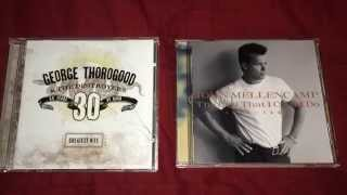 George Thorogood & John Mellencamp CD Collection