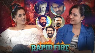 RAPID FIRE - Taapsee about Prabhas, Ajith, Rana Daggubati, Dhanush, Amitabh Bachchan, Mammootty