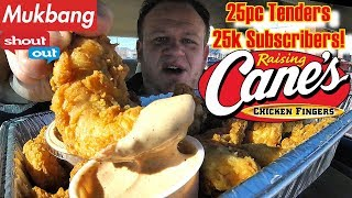 Raising Cane's ☆25PC CHICKEN FINGERS | 25K SUBSCRIBERS☆ MUKBANG, ShoutOuts and BIG BITES!!!