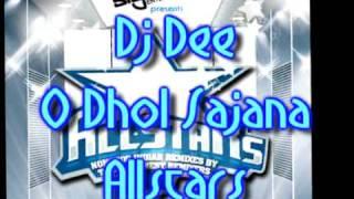 Dj Dee - O Dhol Sajana - Allstars