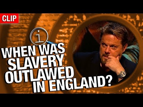 QI | When Was Slavery Outlawed In England?