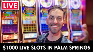 LIVE from Palm Springs Casino   $1,000 should do the trick