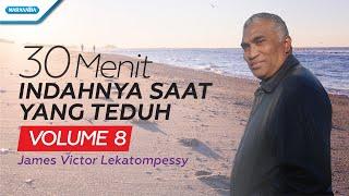 Download lagu 30 Menit Indahnya Saat Yang Teduh Vol. 8 - James Victor Lekatompessy (with lyric)