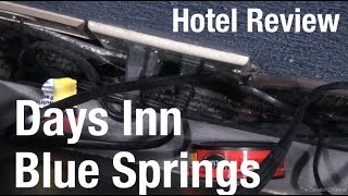 Hotel Review - Grossed Out at the Days Inn Blue Springs