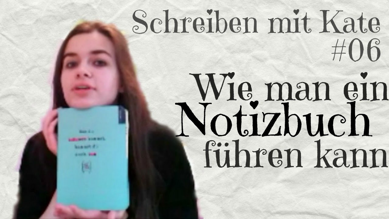 wie schreibt man ein buch wie man ein notizbuch f hren kann schreiben mit kate youtube. Black Bedroom Furniture Sets. Home Design Ideas
