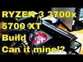 Ryzen 7 Gen 3 3700x Full Build with 5700XT - Does it mine? Recap of 2h+ Livestream in 12m