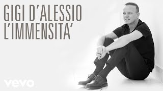 Gigi D'Alessio - L'immensità