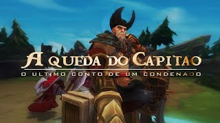 Repeat youtube video A QUEDA DO CAPITÃO ♫ | Lendários