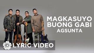 Agsunta - Magkasuyo Buong Gabi (Lyrics)   Agsunta