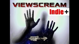 Indie+ Demos: Viewscream, 2nd Edition