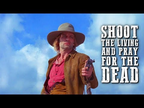 Shoot the Living and Pray for the Dead | WESTERN MOVIE | Klaus Kinski | Full Movie