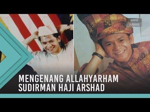 Mengenang Allahyarham Sudirman Haji Arshad
