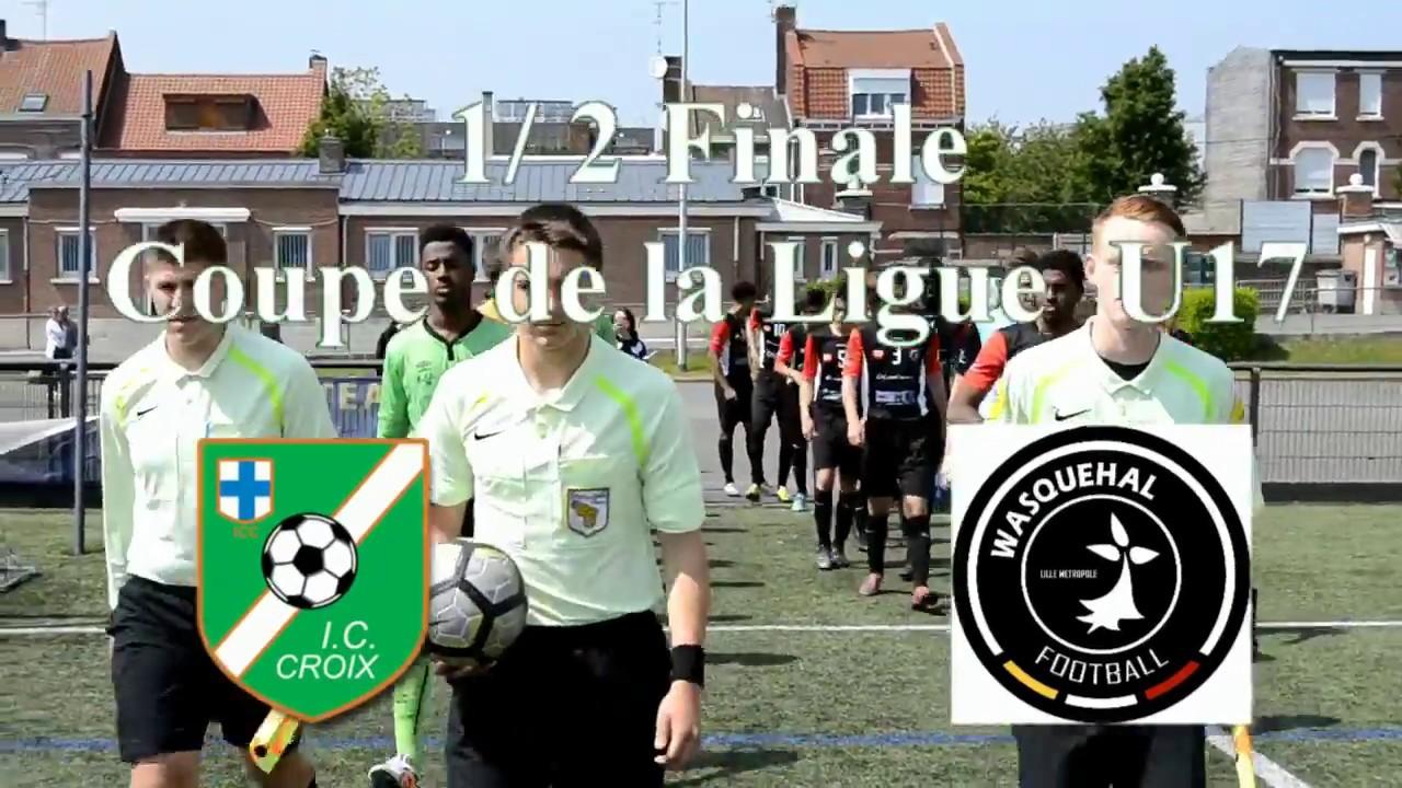 Demi finale coupe de la ligue u17 ic croix wasquehal - Coupe de la ligue demi finale ...