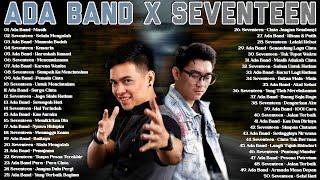 Ada Band & Seventeen [Full Album] 50 Lagu Pop Indonesia Terbaik dan Terpopuler