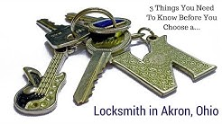 Need A Locksmith in Akron Ohio? The 3 Things You Must Know First