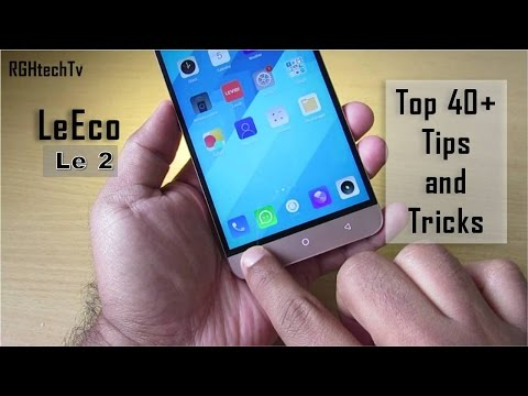 40+ LeEco Le 2 Tips and Tricks