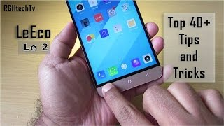 40 LeEco Le 2 Tips and Tricks