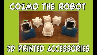 Cozmo the Robot | 3D Printed Accessories | Episode #53 | #cozmoments