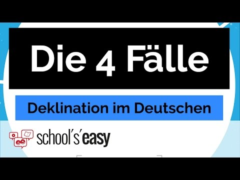 Deklination - Die 4 Fälle im Deutschen