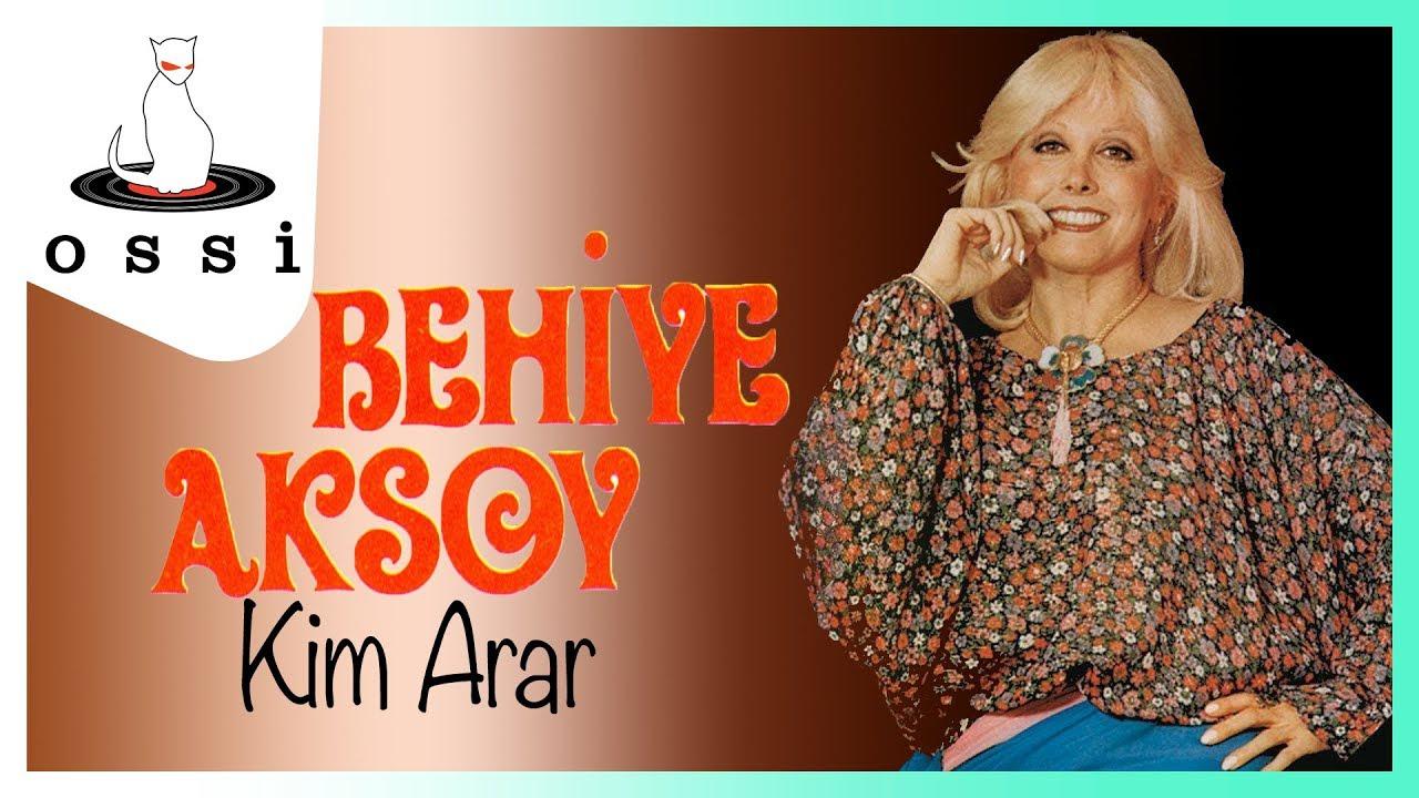 Behiye Aksoy - Kim Arar