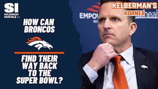 How Broncos Get Back to the Super Bowl Kelberman s Korner