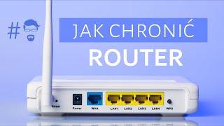 Jak zabezpieczyć router – bezpieczeństwo sieci domowej?