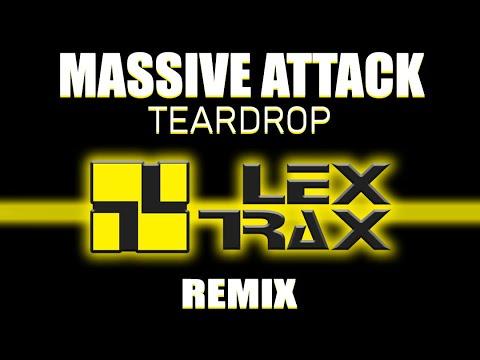 Massive Attack - Teardrop (Lex Trax Remix)