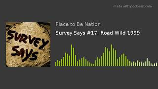 Survey Says #17: Road Wild 1999
