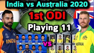 India Vs Australia 1st Odi Match 2020 Playing 11 Both Team Playing 11 Ind Vs Aus 1st Odi Match Youtube
