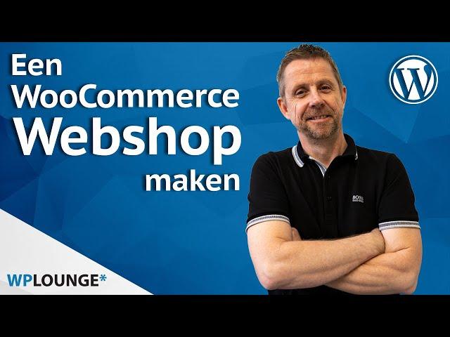 WooCommerce webshop maken?  Zo doe je dat in 2021