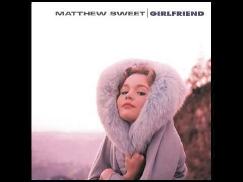 Girlfriend - Matthew Sweet - 1991