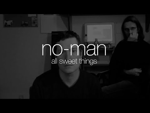 No-Man - All Sweet Things (from Schoolyard Ghosts)