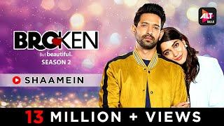 Shaamein | Amaal Mallik Ft. Armaan Malik | Manoj M | MusicVideo | Broken But Beautiful S-2 ALTBalaji