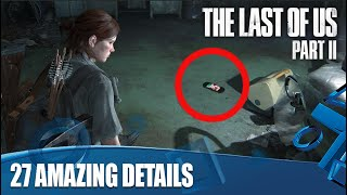 27 Amazing Details In The Last Of Us Part II
