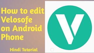 How to edit velosofy intro on Android Phone and Download Real Trick || Hindi Tutorial ||