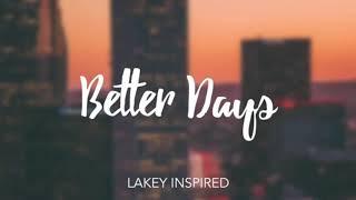 Better Days Lakey Inspired 10 Hour long Version