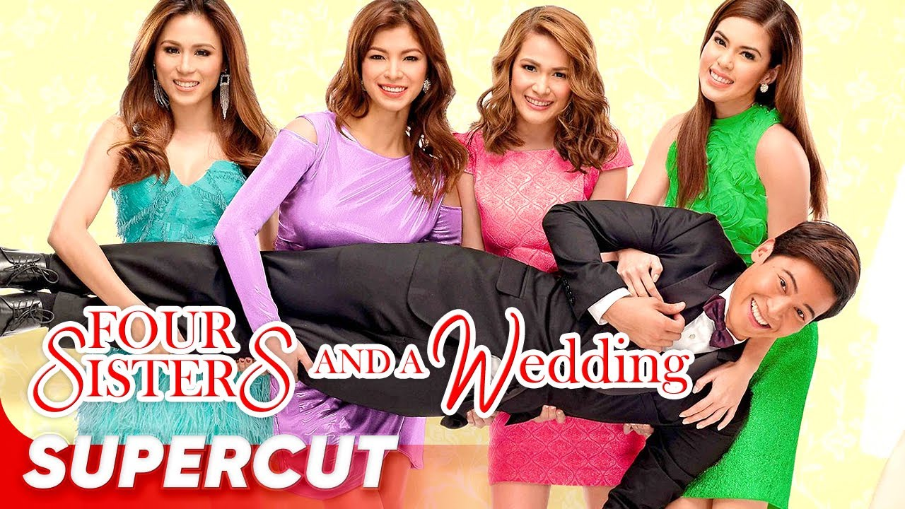 Four Sisters and a Wedding  Bea Alonzo, Toni Gonzaga, Angel