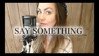 Justin Timberlake - Say Something ft. Chris Stapleton ( LIVE Cover by Lillian Rinaldo )