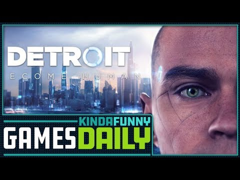 Detroit's Release Date, Drama - Kinda Funny Games Daily 03.01.18