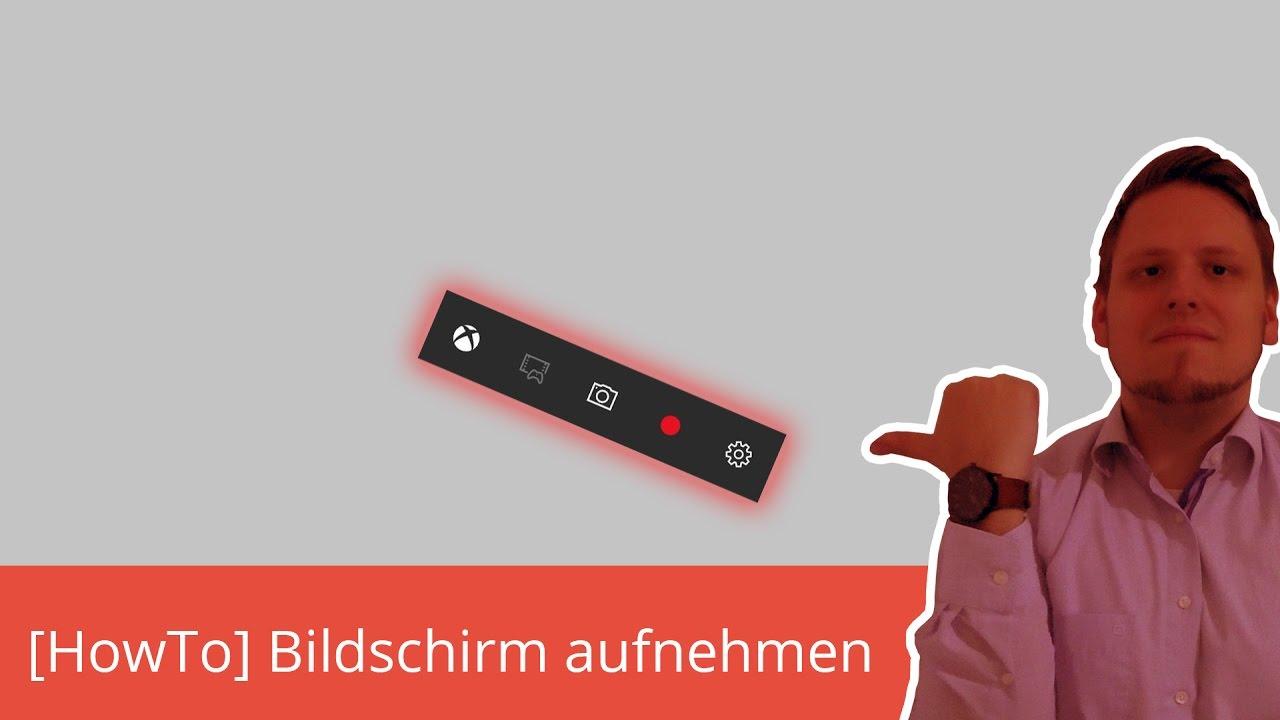 Howto Bildschirm Aufnehmen Ohne Zusatzsoftware Windows 10 German Deutsch Youtube