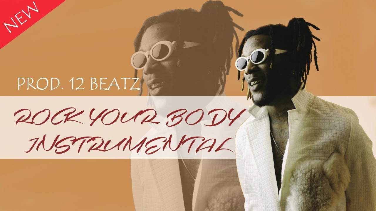 89e077db183a Burna Boy ROCK YOUR BODY Instrumental Prod. 12BEATZ - YouTube