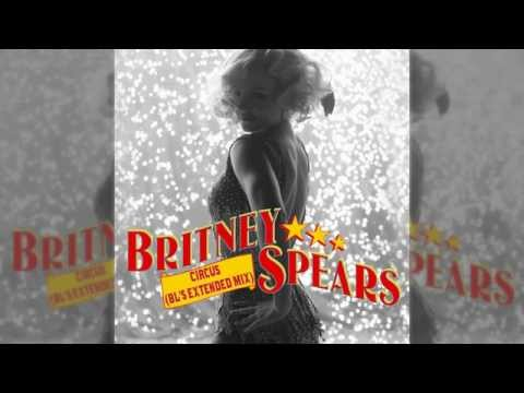 Britney Spears - Circus (BL's Extended Mix)