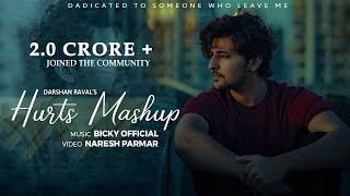 Hurts Mashup of Darshan Raval | Bicky Official | Naresh Parmar | Chillout