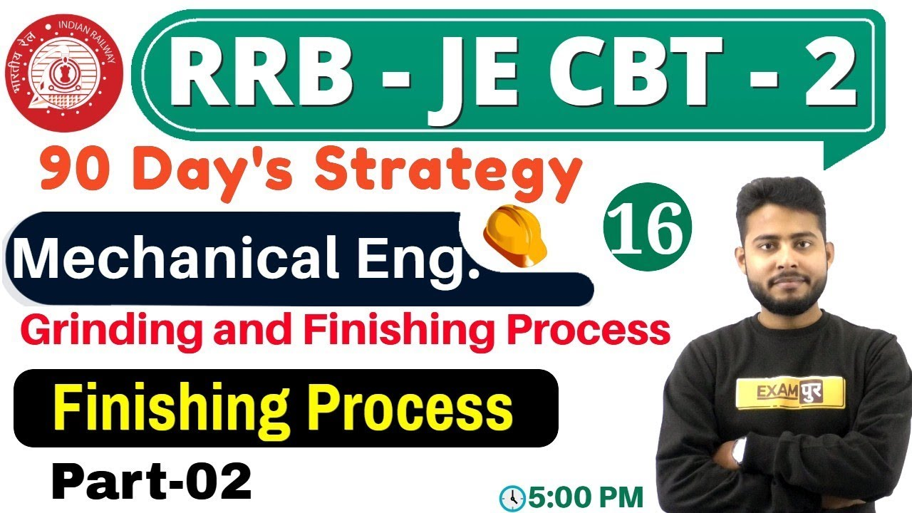 Class 16 ||#RRB JE (CBT -2 ) || Mechanical || By Vivek Singh Sir ||  Grinding and Finishing Process