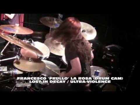FRANCESCO LA ROSA (Drum cam) - Lost in Decay (LIVE) / ULTRA-VIOLENCE - BOBLINGEN (DE) 29-04-2016