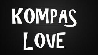 Kompas Love MIXxX /Zouk Kompas 2014 / ARLY LARIVIVIERE-NU LOOK-CARIMI-LAPORTE[HQ] [VOL 2]