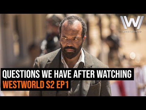 The One Big Question We Have After Watching Westworld S2 Ep1