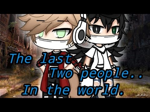 The Last Two People In The World - (Gacha life mini movie) + (Gay love story) -SAD