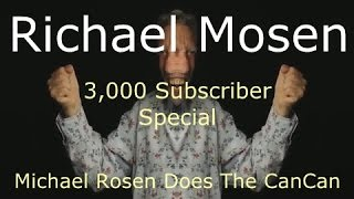 [YTPMV] - Michael Rosen Does The CanCan - 3,000 Subscriber Special Video
